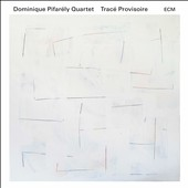 Dominique Pifarély (Violin)/Dominique Pifarely Quartet: Trace Provisoire