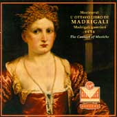 Monteverdi: L'Ottavo Libro de Madrigali- Madrigali guerrieri