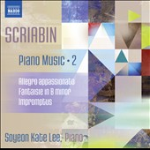 Scriabin: Piano Music, Vol. 2 - Allegro Appasionata; Fantasie in b minor; Impromtus / Soyeon Kate Lee, piano
