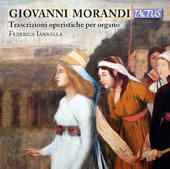 Giovanni Morandi (1777-1856): Opera Transcriptions for Organ / Federica Iannella, organ