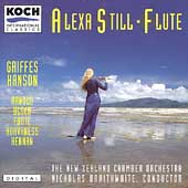 Griffes, Hanson, et al: Music for Flute / Alexa Still, et al