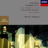 Saint-Sa&#235;ns: Symphony no 3, Carnival of the Animals / Dutoit