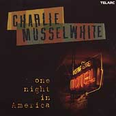 Charlie Musselwhite: One Night In America