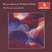 Recent American Works for Winds / Pennsylvania Quintet
