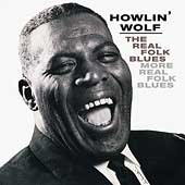 Howlin' Wolf: The Real Folk Blues/More Real Folk Blues