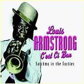 Louis Armstrong: C'est Si Bon: Satchmo in the Forties [Box] [Box]
