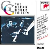 Glenn Gould Edition - Byrd, Gibbons, Sweelinck