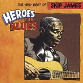 Skip James: Heroes of the Blues: The Very Best of Skip James