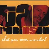 Tad Robinson: Did You Ever Wonder