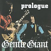 Gentle Giant: Prologue