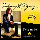 Johnny Rodriguez: Desperado: A Decade of Hits
