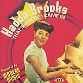 Hadda Brooks: That's Where I Came In: The Modern Recordings 1946-47 *