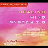 Jeffrey D. Thompson: Healing Mind System 2.0
