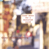 Gery Tinkelenberg: Clear Music for a Distorted World
