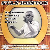 Stan Kenton: Big Sounds from the Small Screen