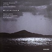 Misterioso - Silvestrov, P&auml;rt, Ustvolskaya / Lubimov, et al