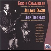 Thomas Christian Ensemble/Eddie Chamblee/Joe Thomas (Sax #1)/Julian Dash: Eddie Chamblee, Julian Dash, Joe Thomas: The Complete Recordings
