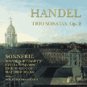 Handel: Trio Sonatas Op 2 / Monica Huggett, Sonnerie