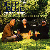 Deep Blue Organ Trio: Folk Music