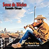Sones de México Ensemble Chicago: Esta Tierra Es Tuya (This Land Is Your Land)