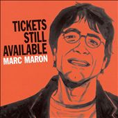 Marc Maron: Tickets Still Available [PA]