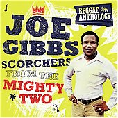 Joe Gibbs: Scorchers from the Mighty Two