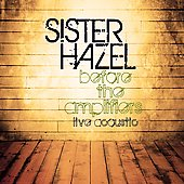 Sister Hazel: Before the Amplifiers: Live Acoustic [Slipcase]