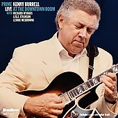 Kenny Burrell: Prime: Live at the Downtown Room