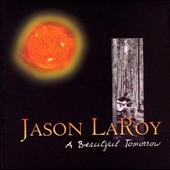 Jason Laroy: A Beautiful Tomorrow