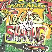 Tony Allen (Drums #1): Lagos No Shaking