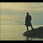 Barney Bentall: The Inside Passage [Digipak]