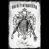 Dark Tranquillity: Where Death is Most Alive
