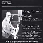 Crumb: Madrigals Books 1 - 4, Makrokosmos Vol 3 /Anne-Marie Mühle