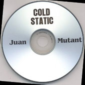Juan Mutant: Cold Static