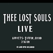 Thee Lost Souls: Live 7/31/09: Amvets-Tiffin, Ohio [PA]