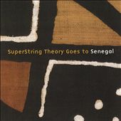 Superstring Theory: Superstring Theory Goes to Senegal *