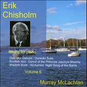 Erik Chisholm: Music for Piano, Vol. 6 / Mclachlan