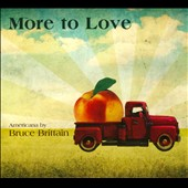 Bruce Brittain: More To Love: Americana [Digipak]