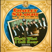 Charley Straight: That's What I Call Keen: 1926-1928