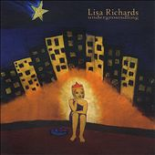 Lisa Richards: Undergroundling