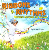 Michael Plunkett: Ribbons & Rhythms: Movement Activities for Learning