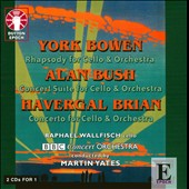 York Bowen: Rhapsody; Alan Busch: Concert Suite; Havergal Brian: Concerto for Cello / Raphael Wallfisch
