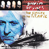 Bryars: The Sinking of the Titanic