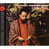 Lucky Thompson: I Offer You