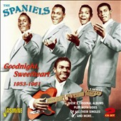 The Spaniels: Goodnight Sweetheart, 1953-1961: Their Two Original Albums