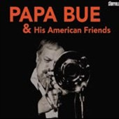 Papa Bue: Papa Bue & His American Friends [Digipak]