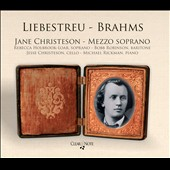 Songs of Johannes Brahms: Liebestreu / Jane Christeson, mezzo soprano