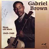 Gabriel Brown: Mean Old Blues 1943-1949