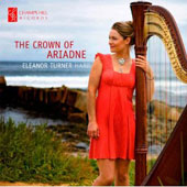 The Crown of Ariadne - contemporary works for solo harp by Murray Schafer, Toshiro Mayuzumi, Yinam Leef et al. / Eleanor Turner, harp