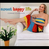 Connie Evingson: Sweet Happy Life [Digipak]